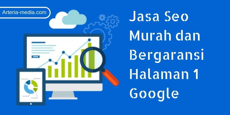 Jasa Seo Murah Bergaransi Halaman 1 Google Berkualitas & Terpercaya